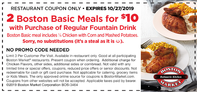 Get 2 Boston Basic meals (including a Quarter Chicken, Mashed Potatoes, and Sweet Corn) for only $10 when you purchase a regular fountain drink